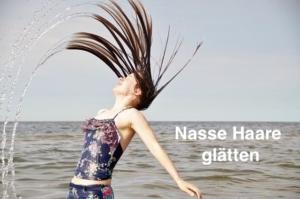 Nasse Haare glätten - Ist das gesund?